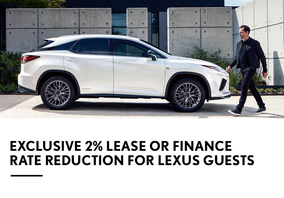 Exclusive 2% Lease or Finance rate reduction for lexus guests